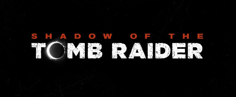 Shadow of the Tomb Raider Teaser Trailer Released