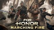 Ubisoft Launches For Honor 'Marching Fire' Expansion