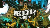 Play as a Marijuana Tycoon in Devolver Digital's Weedcraft Inc