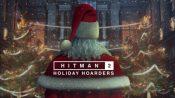 HITMAN 2 Update 2.12 Brings Holiday Hoarders Seasonal Event