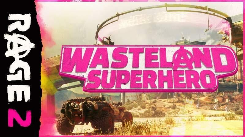 Bethesda Releases New 'Wasteland Superhero' Trailer for Rage 2