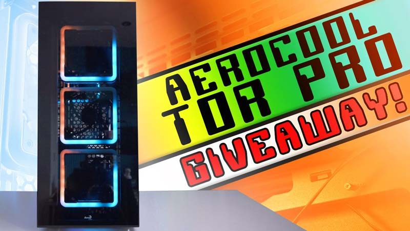 Aerocool Tor Pro Chassis Giveaway [Worldwide] - It's Hip to Be Square