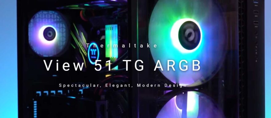 View 51 Tempered Glass ARGB Edition Full-Tower Case Review