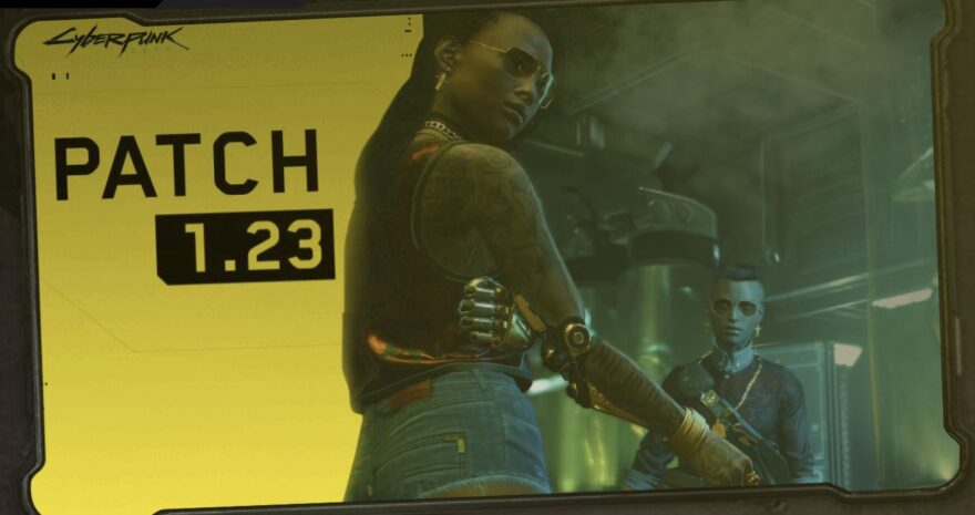 Cyberpunk 2077 Patched to Version 1.23