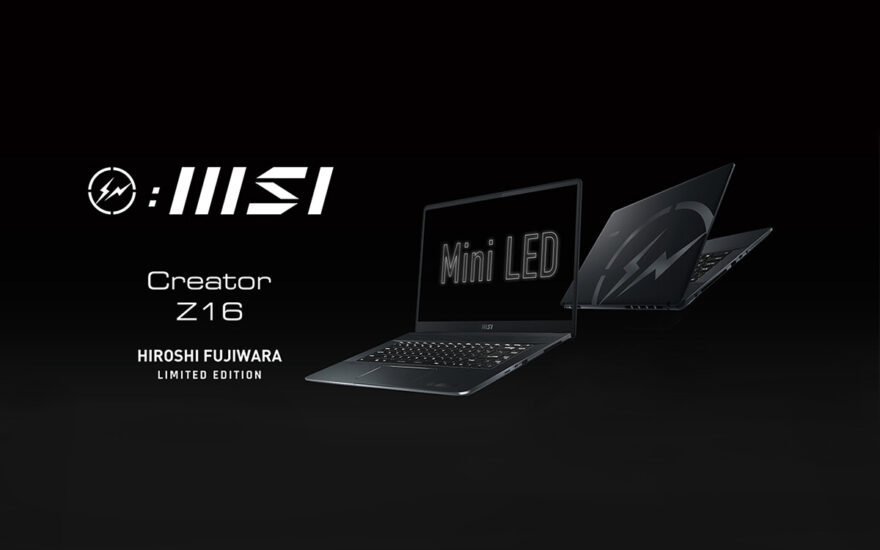 MSI Creator Z16 Hiroshi Fujiwara Limited Edition Revealed